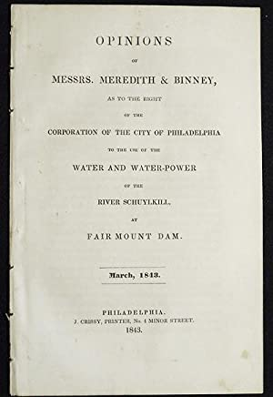 Opinion of Messrs. Meredith & Binney, As to the Right of the Corporation of the City of Philadelp...