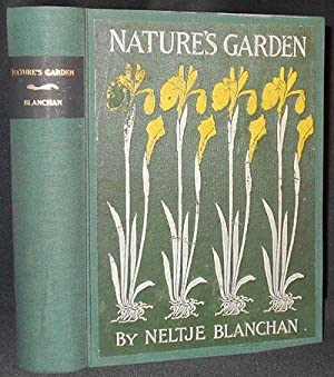 Nature's Garden: An Aid to Knowledge of Our Wild Flowers and Their Insect Visitors; with colored ...