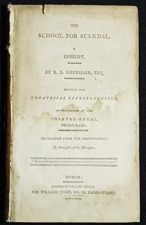 The School for Scandal: A Comedy; By R.B. Sheridan, Esq.; Adapted for theatrical representation, ...
