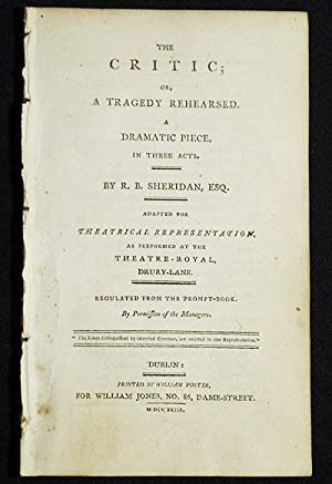 The Critic; or, A Tragedy Rehearsed: A Dramatic Piece, in Three Acts; By R.B. Sheridan, Esq.; Ada...