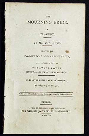 The Mourning Bride: A Tragedy by Mr. Congreve; Adapted for Theatrical Representation, as Performe...
