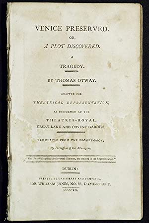 Venice Preserved; or, A Plot Discovered: A Tragedy by Thomas Otway; Adapted for Theatrical Repres...