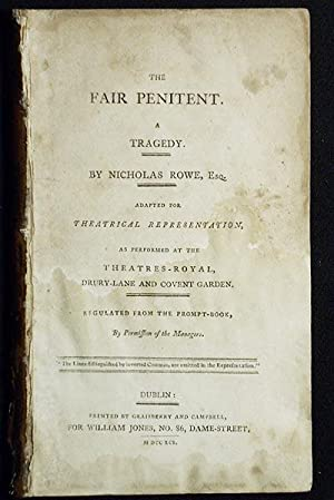 The Fair Penitent: A Tragedy by Nicholas Rowe; Adapted for Theatrical Representation, as Performe...
