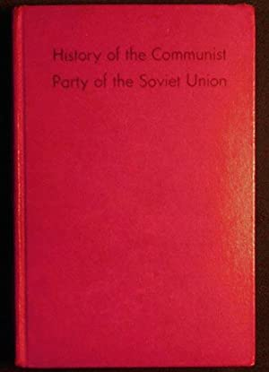 History of the Communist Party of the Soviet Union (Bolsheviks): Short Course; Edited by a Commis...