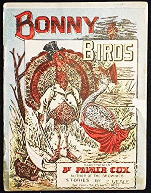 Bonny Birds; illustrations by Palmer Cox, author of The Brownies; stories by E. Veale, The Fairy ...