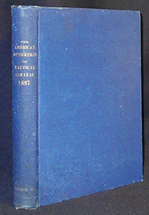 The American Ephemeris and Nautical Almanac for the Year 1887