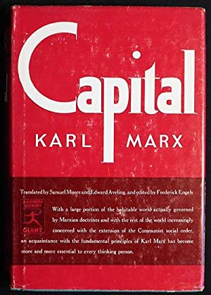 Capital: A Critique of Political Economy by Karl Marx; edited by Frederick Engels; translated fro...