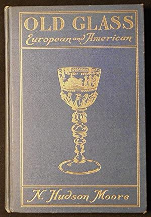Old Glass: European and American; with two hundred and sixty-five illustrations