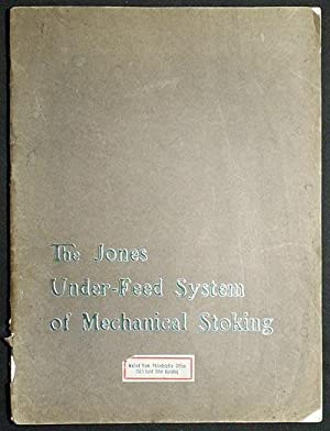 The Jones Under-Feed System of Mechanical Stoking