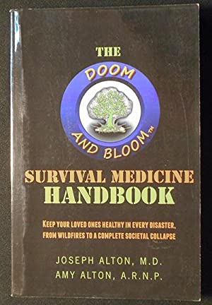 The Doom and Bloom Medical Survival Handbook: A Guide to Staying Healthy in an Uncertain Future