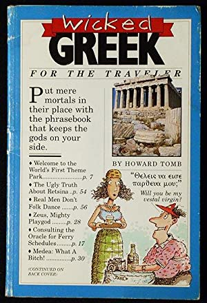 Wicked Greek by Howard Tomb; Illustrations by Jared Lee