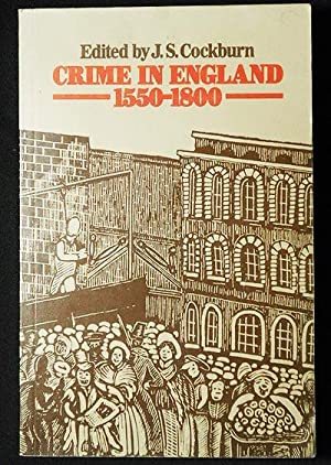 Crime in England 1550-1800; edited by J.S. Cockburn