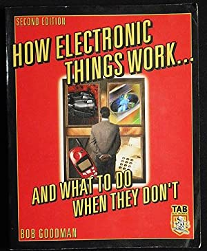 How Electronic Things Work . . . and What To Do When They Don't