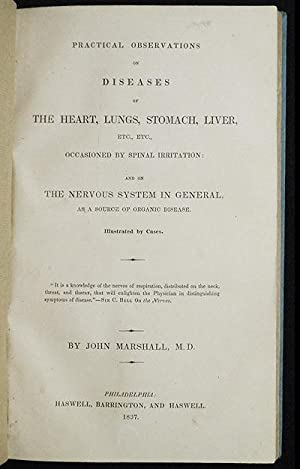 Practical Observations on Diseases of the Heart, Lungs, Stomach, Liver, etc., etc., Occasioned by...