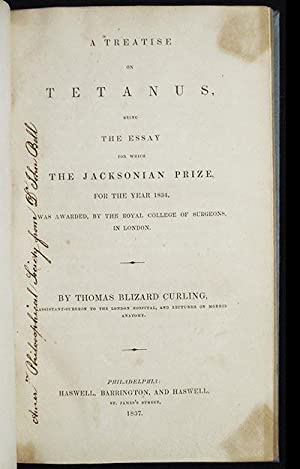 A Treatise on Tetanus, being the Essay for which the Jacksonian Prize, for the Year 1834, was Awa...