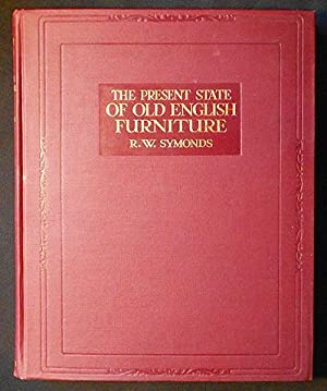 The Present State of Old English Furniture: Symonds, R.W. (Robert