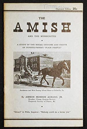 Little Known Facts About the Amish and the Mennonites: A Study of the Social Customs and Habits o...