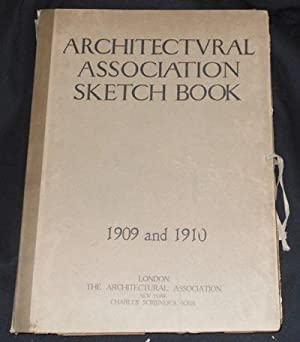 Architectural Association Sketch Book: 1909 and 1910; Edited by Gerald C. Horsley, Theodore Fyfe,...