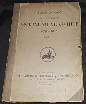 A Monograph of the Work of McKim Mead & White 1879-1915 Volume One