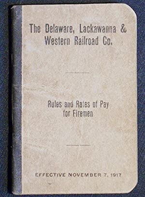 The Delaware, Lackawanna & Western Railroad Co. Rules and Rates of Pay for Fireman: Effective Nov...