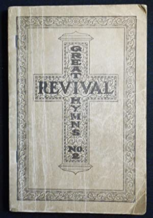 Great Revival Hymns No. 2: For the: Rodeheaver, Homer A.;