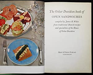 The Oskar Davidsen Book of Open Sandwiches compiled by James R. White from traditional Danish rec...