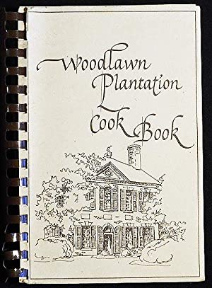Woodlawn Plantation Cookbook with Recipes from The Pope-Leighey House & Nelly's Needlers; Joan Sm...