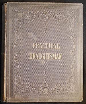 The Practical Draughtsman's Book of Industrial Design, and Machinist's and Engineer's Drawing Com...