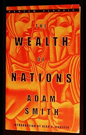 The Wealth of Nations; Adam Smith; Introduction by Alan B. Krueger; Edited, with notes and Margin...