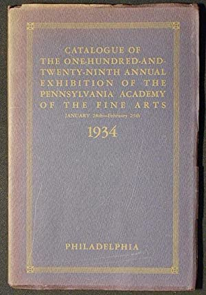 Catalogue of the One-Hundred-and-Twenty-Ninth Annual Exhibition of the Pennsylvania Academy of th...