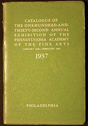 Catalogue of the One-Hundred-and-Thirty-Second Annual Exhibition of the Pennsylvania Academy of t...