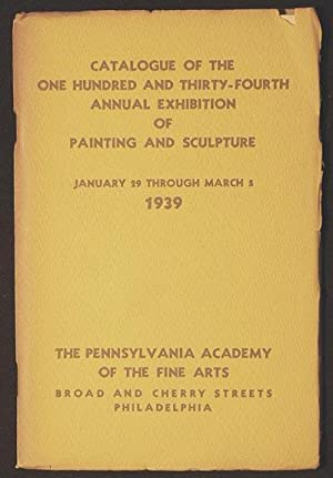 Catalogue of the One Hundred and Thirty-Fourth Annual Exhibition of Painting and Sculpture Januar...
