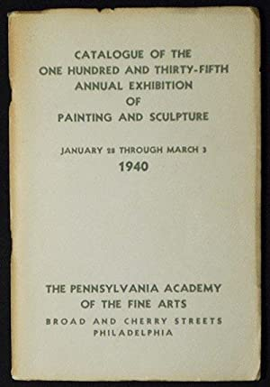 Catalogue of the One Hundred and Thirty-Fifth Annual Exhibition of Painting and Sculpture January...