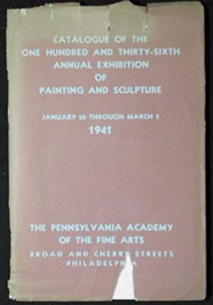 Catalogue of the One Hundred and Thirty-sixth Annual Exhibition of Painting and Sculpture January...