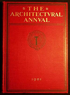 The Architectural Annual [vol. 2]; Edited by Albert Kelsey: Issue for 1901