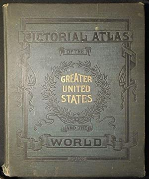 Pictorial Atlas of the Greater United States and the World compiled especially for the Philadelph...