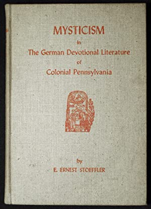 Mysticism in the German Devotional Literature of Colonial Pennsylvania [in The Pennsylvania Germa...