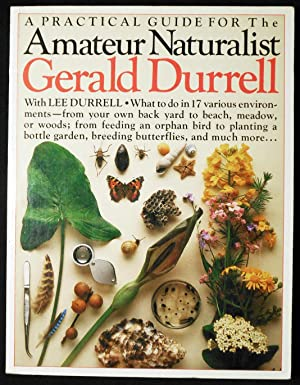 The Amateur Naturalist; Gerald Durrell with Lee Durrell