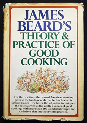 James Beard's Theory & Practice of Good Cooking; In collaboration with José Wilson; Illustrations...