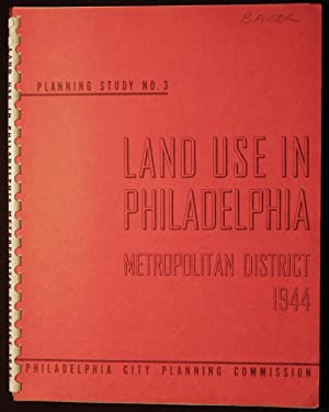 Land Use in Philadelphia Metropolitan District, 1944 -- Planning Study No. 3, Sept. 1949