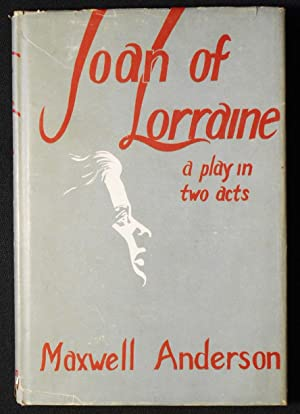 Joan of Lorraine: A Play in Two Acts