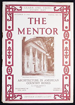 The Mentor: Oct. 15, 1915 -- serial no. 93 -- vol. 3 no. 17: Architecture in American Country Hom...