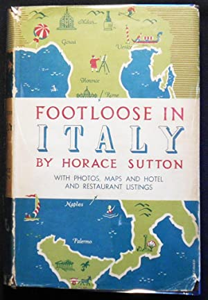Footloose in Italy by Horace Sutton with Photographs Mostly by the Author