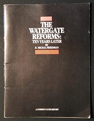 The Watergate Reforms: Ten Years Later