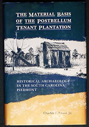 The Material Basis of the Postbellum Tenant Plantation: Historical Archaeology in the South Carol...