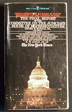 Impeachment of Richard M. Nixon President of the United States: The Final Report of the Committee...