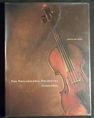 The Philadelphia Orchestra: A Century of Music; John Ardoin, editor