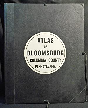 1769-1951 Atlas and Directory of the Town of Bloomsburg, Columbia County, Pannsylvania