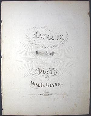 Bayeaux: Quick Step composed & arranged for the Piano: Glynn, William C.