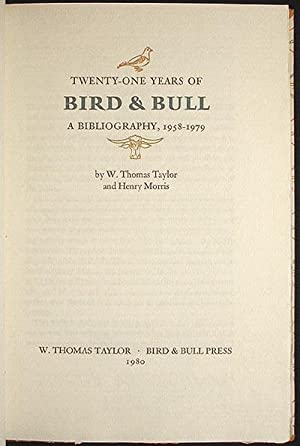 Twenty-One Years of Bird & Bull: A Bibliography, 1958-1979 [with clamshell case]: Taylor, W. ...